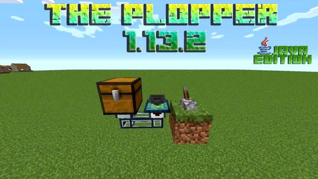 Мод The Plopper на Майнкрафт 1.13.2