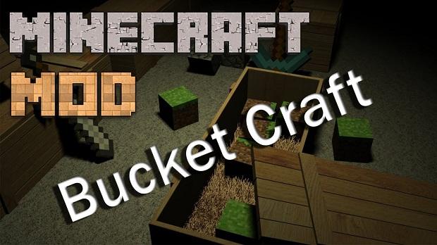Скачать бесплатно мод Bucket Craft для Minecraft 1.7.10