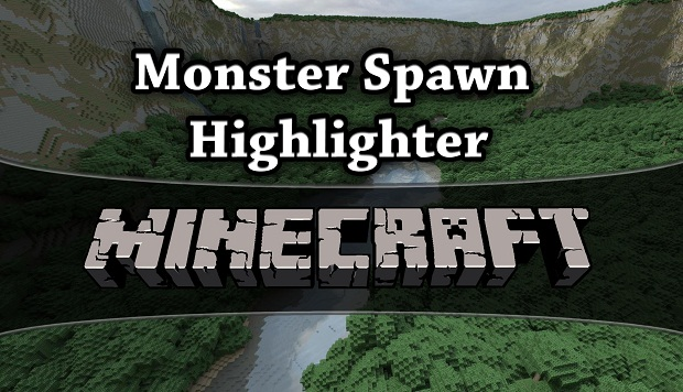 Мод для Minecraft / Monster Spawn Highlighter