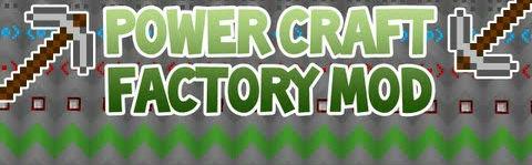 Мод для Minecraft 1.5.2 - PowerCraft Factory / Скачать бесплатно